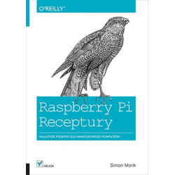 Raspberry Pi. Receptury - Simon Monk