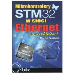 Mikrokontrolery STM32 w sieci Ethernet w przykładach - Marcin Peczarski