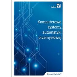Komputerowe systemy automatyki przemysłowej - Roman Kwiecień