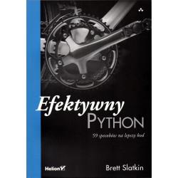 Efektywny Python. 59 sposobów na lepszy kod - Brett Slatkin