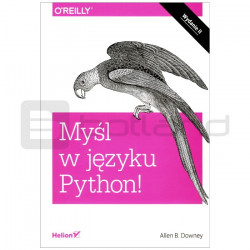 Myśl w języku Python! Nauka programowania. Wydanie II - Allen B. Downey