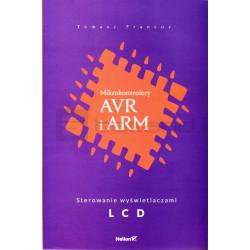 Mikrokontrolery AVR i ARM. Sterowanie wyświetlaczami LCD. Tomasz Francuz