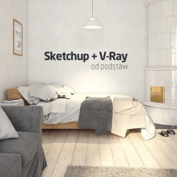Kurs SketchUp + V-Ray od podstaw