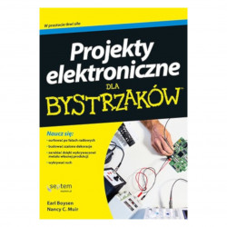 Projekty elektroniczne dla bystrzaków - Earl Boysen, Nancy C. Muir