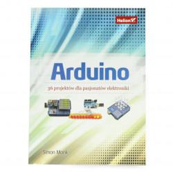 Arduino. 36 projektów dla pasjonatów elektroniki - Simon Monk