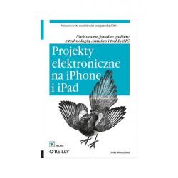 Projekty elektroniczne na iPhone i iPad. Niekonwencjonalne gadżety z technologią Arduino i techBASIC - Mike Westerfield