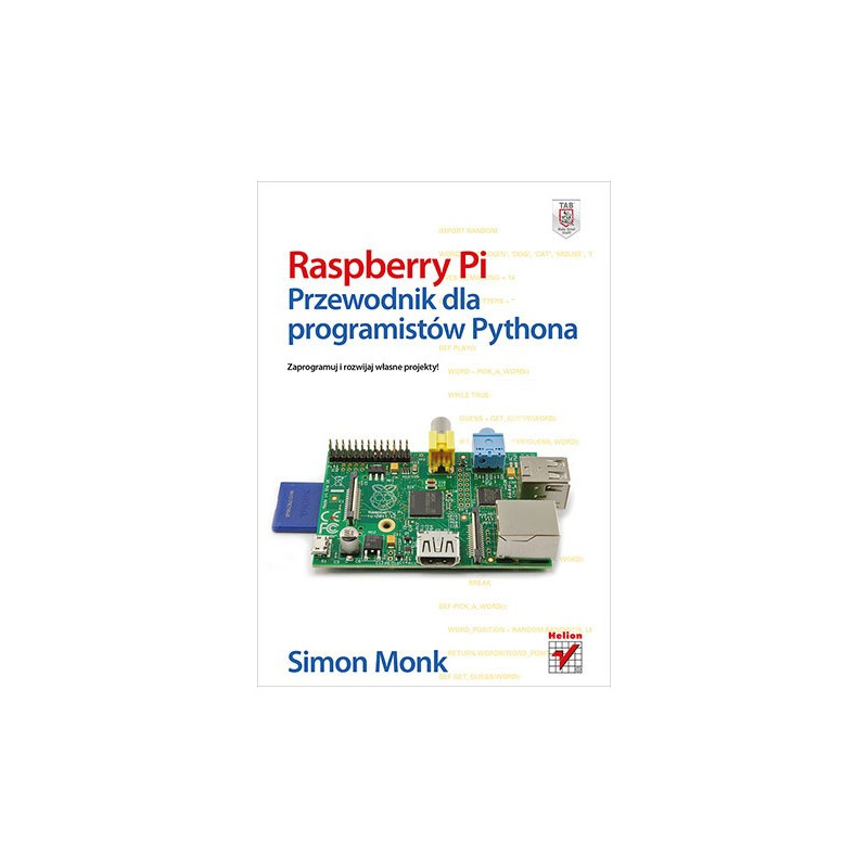 Raspberry Pi. Przewodnik dla programistów Pythona - Simon Monk
