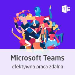 Kurs Microsoft Teams - efektywna praca zdalna - wersja ON-LINE