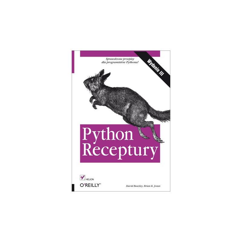 Python. Receptury. Wydanie III - David Beazley, Brian K. Jones