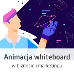 Kurs Animacja whiteboard w biznesie i marketingu - wersja ON-LINE