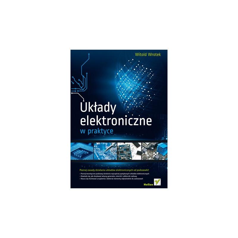 Układy elektroniczne w praktyce - Witold Wrotek