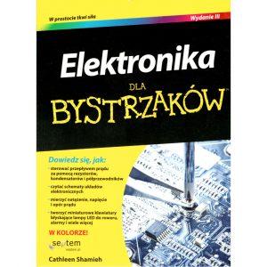 Elektronika dla bystrzaków. Wydanie III Cathleen Shamieh
