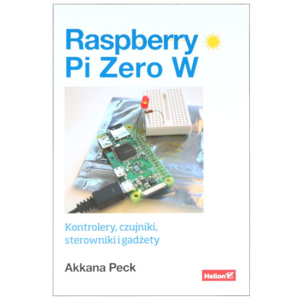 Książka Raspberry Pi Zero W. Akkana Peck